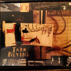 Tara Nevins - Mule To Ride